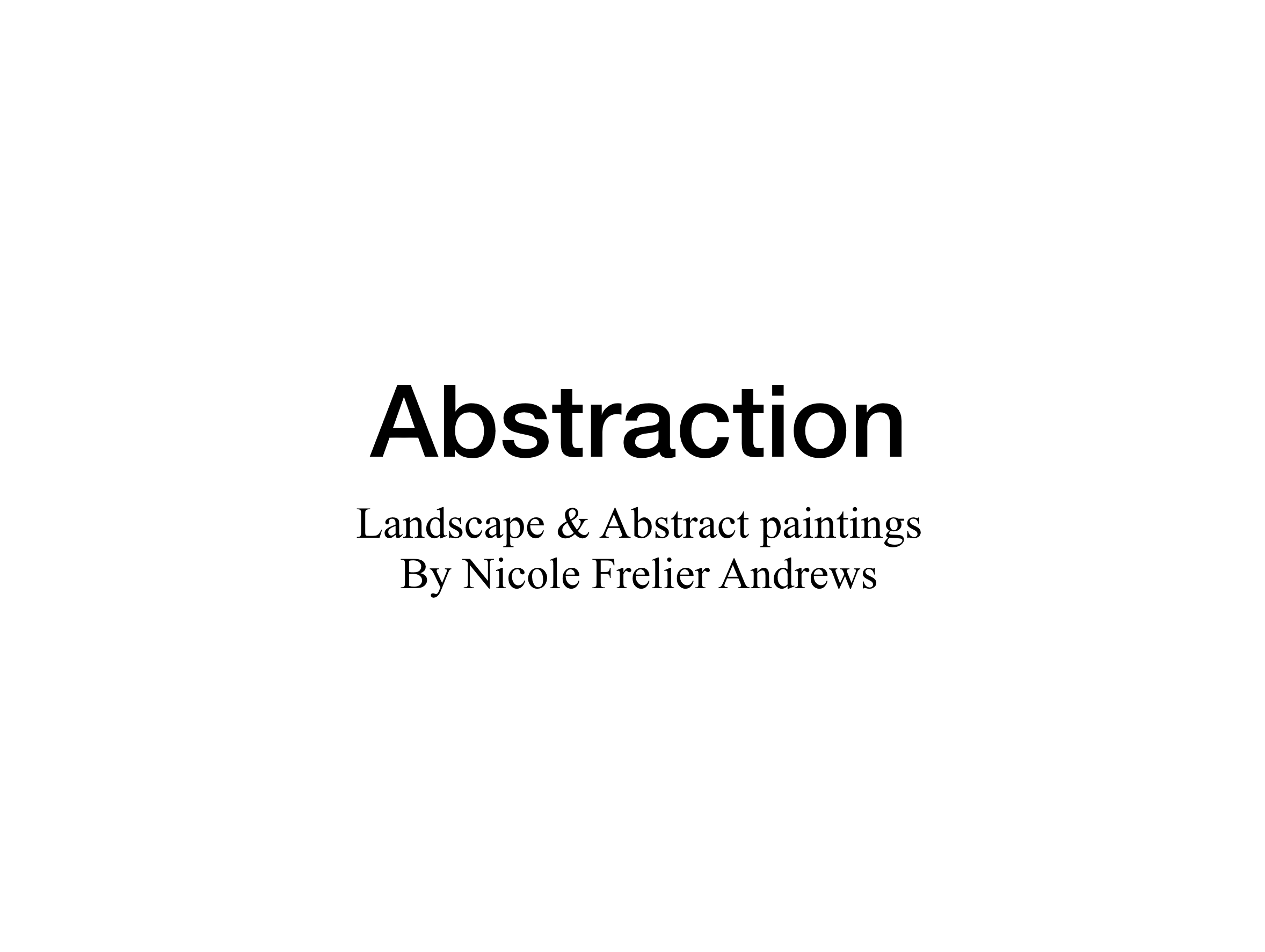 """Abstraction"" by Nicole Frelier Andrews"